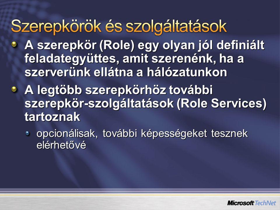 A szerepkör (Role) egy olyan jól definiált feladategyüttes, amit szerenénk, ha a szerverünk ellátna a hálózatunkon A legtöbb szerepkörhöz további szerepkör-szolgáltatások (Role Services) tartoznak opcionálisak, további képességeket tesznek elérhetővé