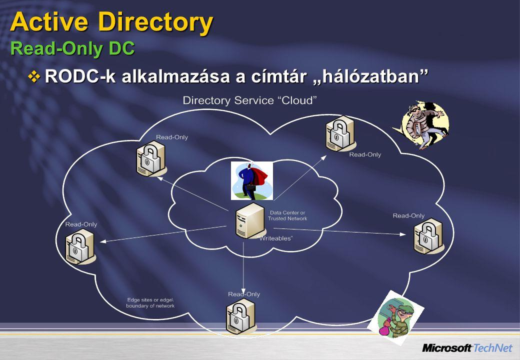 """ RODC-k alkalmazása a címtár """"hálózatban"""" Active Directory Read-Only DC"""