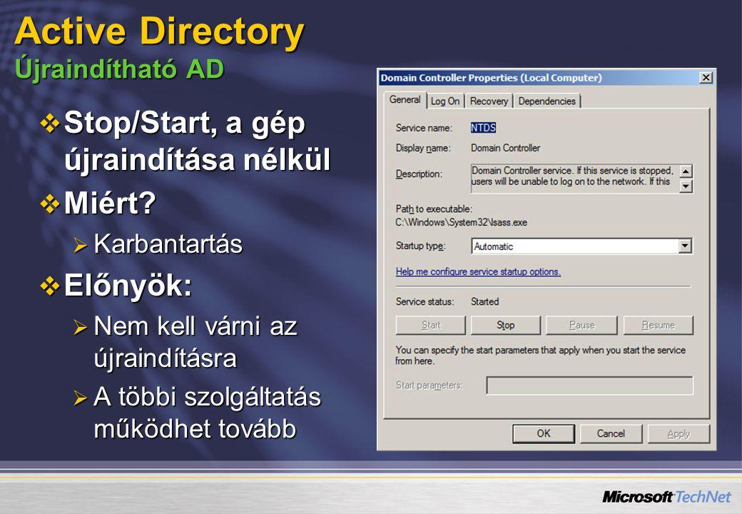  Stop/Start, a gép újraindítása nélkül  Miért?  Karbantartás  Előnyök:  Nem kell várni az újraindításra  A többi szolgáltatás működhet tovább Ac