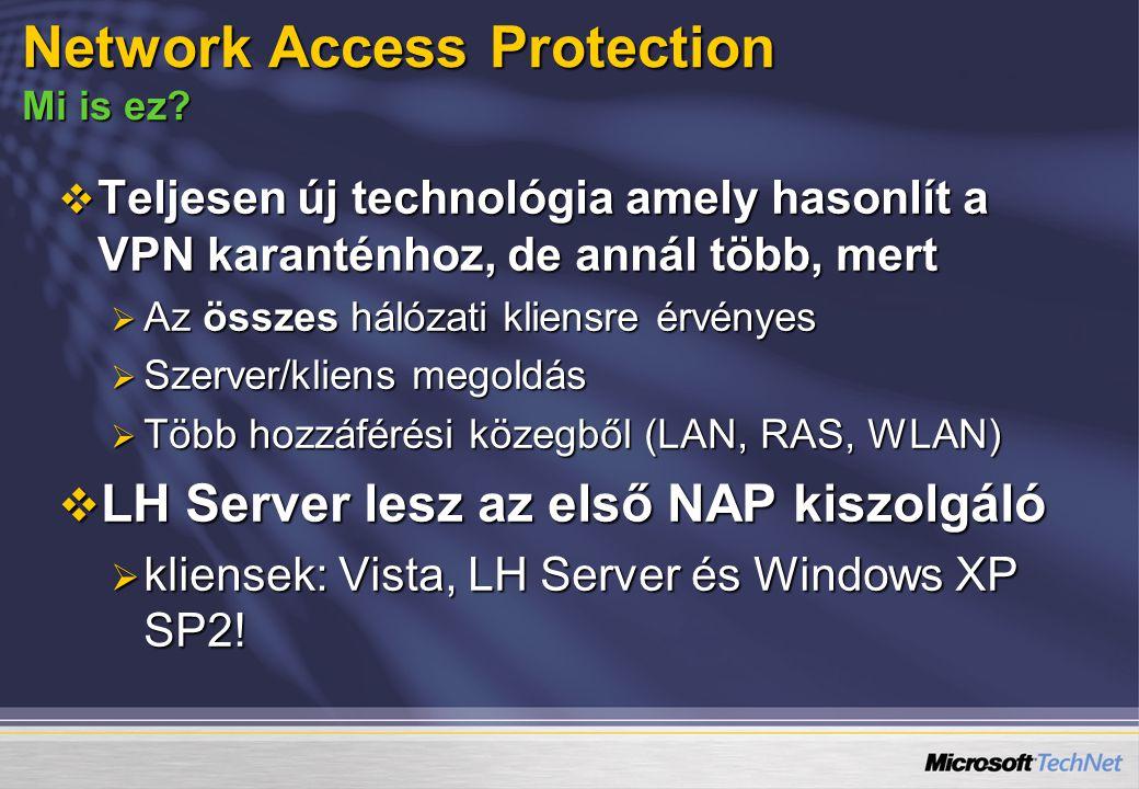  Teljesen új technológia amely hasonlít a VPN karanténhoz, de annál több, mert  Az összes hálózati kliensre érvényes  Szerver/kliens megoldás  Töb