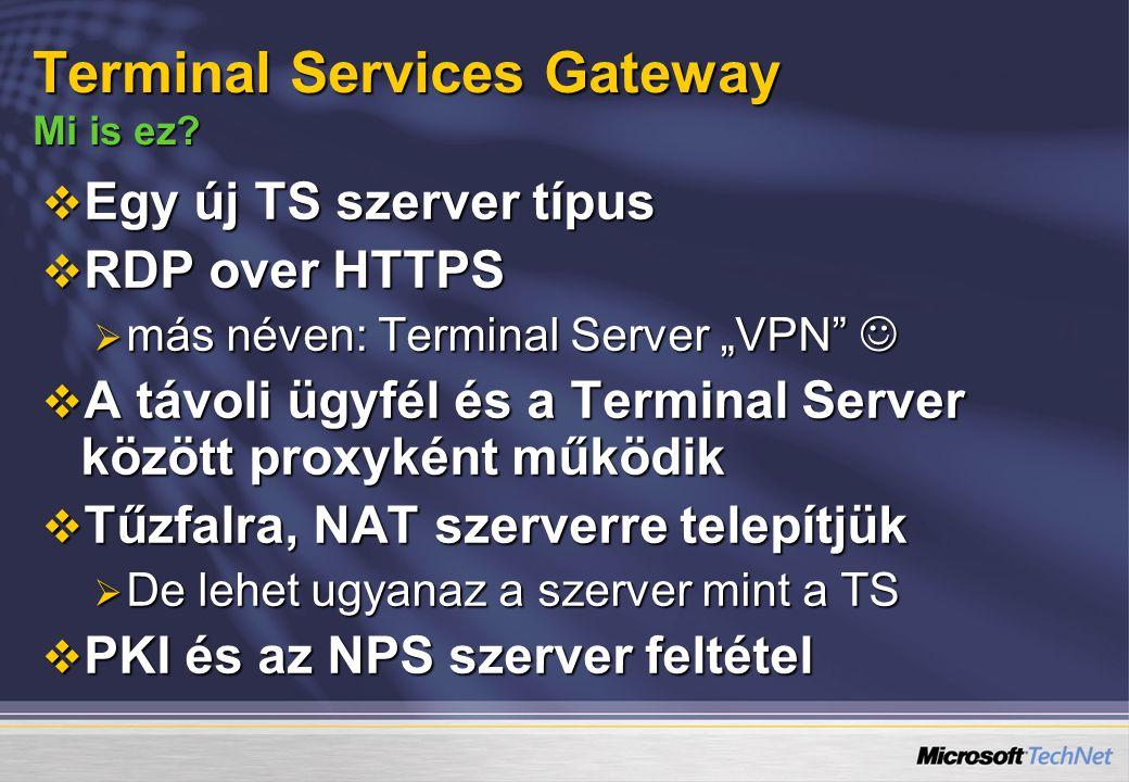 """ Egy új TS szerver típus  RDP over HTTPS  más néven: Terminal Server """"VPN""""  más néven: Terminal Server """"VPN""""  A távoli ügyfél és a Terminal Serve"""