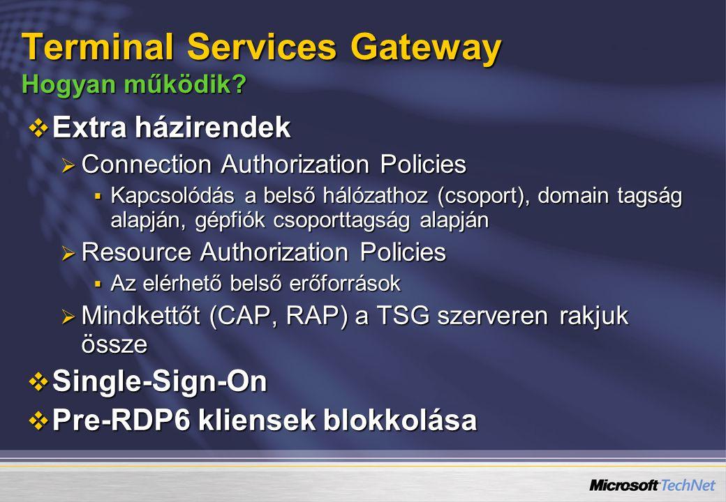  Extra házirendek  Connection Authorization Policies  Kapcsolódás a belső hálózathoz (csoport), domain tagság alapján, gépfiók csoporttagság alapjá