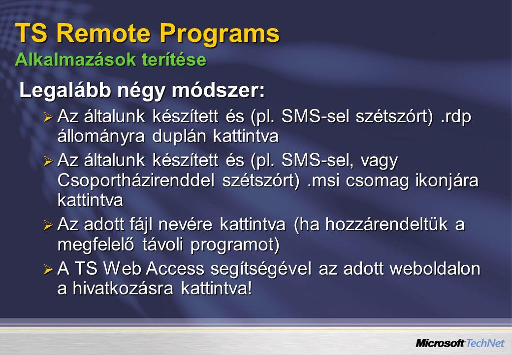 Legalább négy módszer:  Az általunk készített és (pl. SMS-sel szétszórt).rdp állományra duplán kattintva  Az általunk készített és (pl. SMS-sel, vag