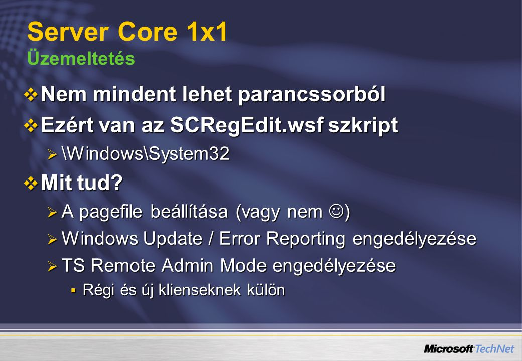  Nem mindent lehet parancssorból  Ezért van az SCRegEdit.wsf szkript  \Windows\System32  Mit tud?  A pagefile beállítása (vagy nem )  Windows Up