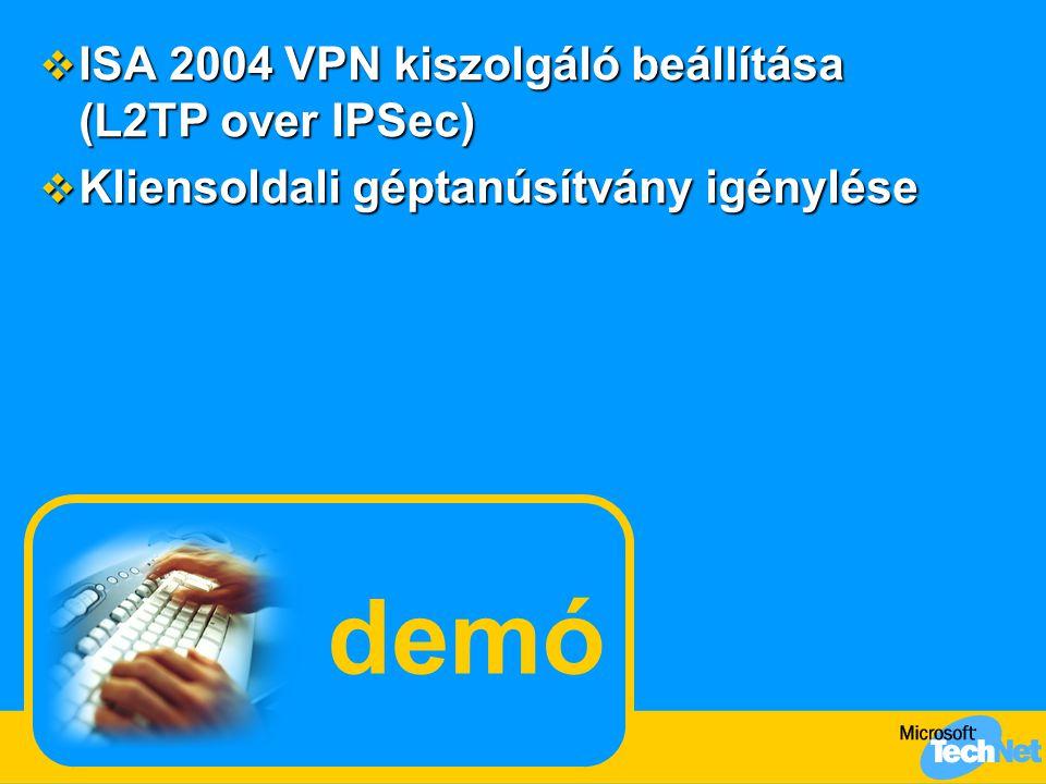 demó  ISA 2004 VPN kiszolgáló beállítása (L2TP over IPSec)  Kliensoldali géptanúsítvány igénylése