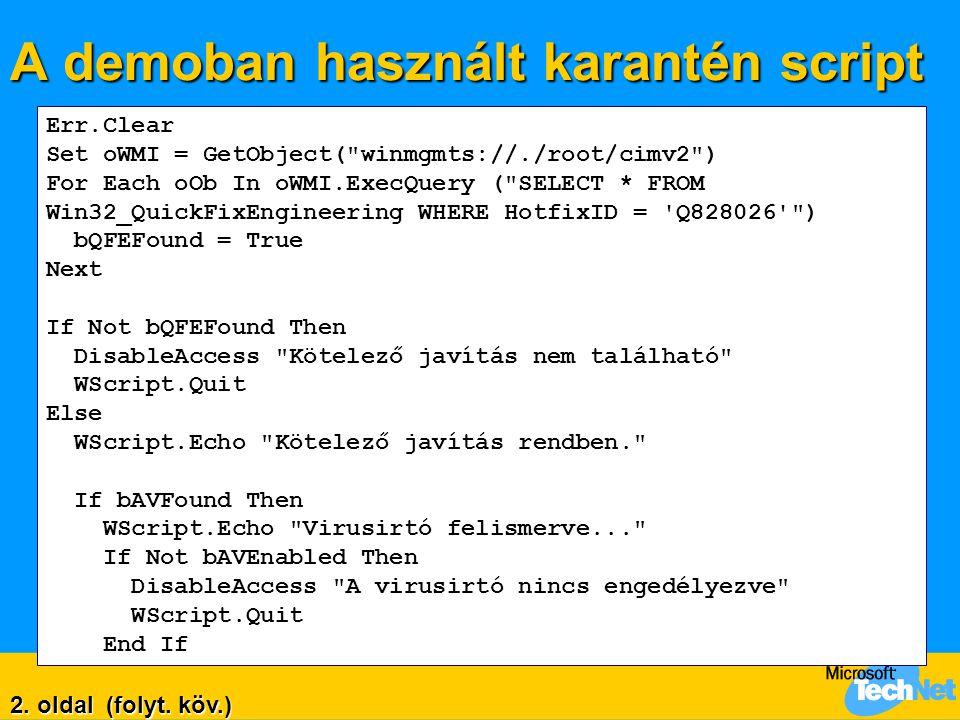 A demoban használt karantén script Err.Clear Set oWMI = GetObject(