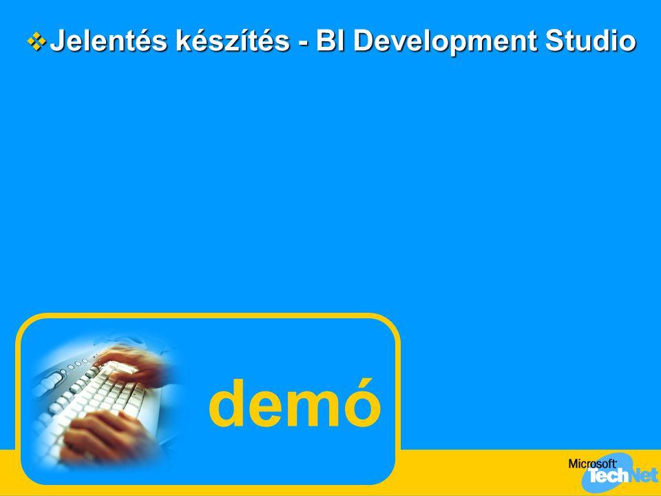 demó  Jelentés készítés - BI Development Studio
