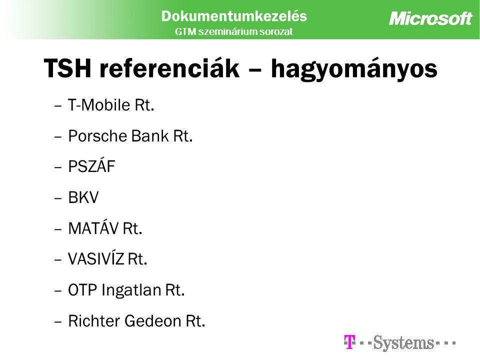 Dokumentumkezelés GTM szeminárium sorozat TSH referenciák – hagyományos –T-Mobile Rt.