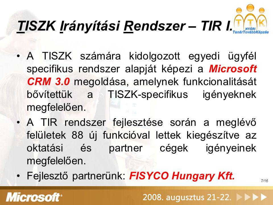 TISZK Irányítási Rendszer – TIR I. A TISZK számára kidolgozott egyedi ügyfél specifikus rendszer alapját képezi a Microsoft CRM 3.0 megoldása, amelyne