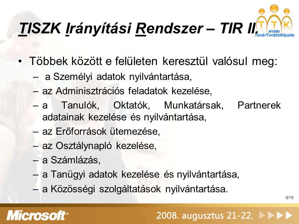 TISZK Irányítási Rendszer – TIR III.A TIR főbb elemei...