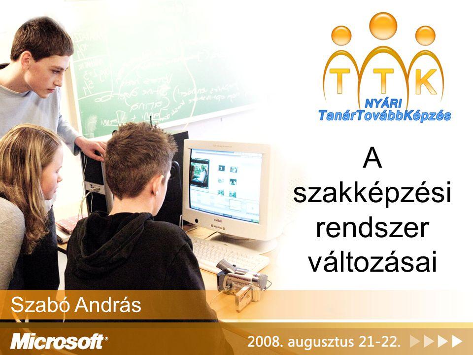A szakképzési rendszer változásai Szabó András