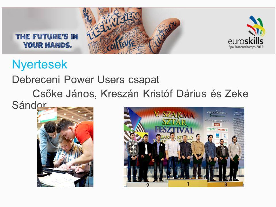Nyertesek Debreceni Power Users csapat Csőke János, Kreszán Kristóf Dárius és Zeke Sándor