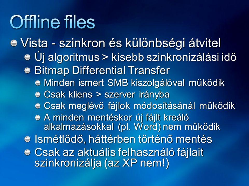 """További Vista javítások és újdonságok Nagy fájlok támogatása (pl..pst,.mdb) Felhasználónkénti fájltitkosítás (EFS) Konzisztens kliens/szerver névtér (ghosting) ABE támogatás is Szkriptelhető (WMI) Vándorló és """"home mappák is"""