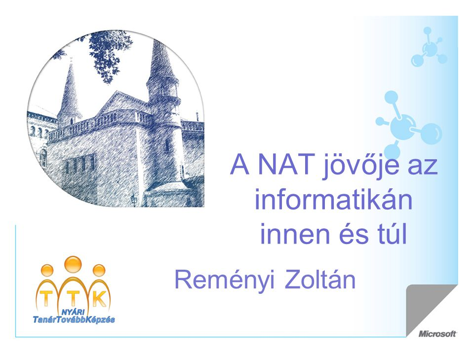 A NAT jövője az informatikán innen és túl Reményi Zoltán