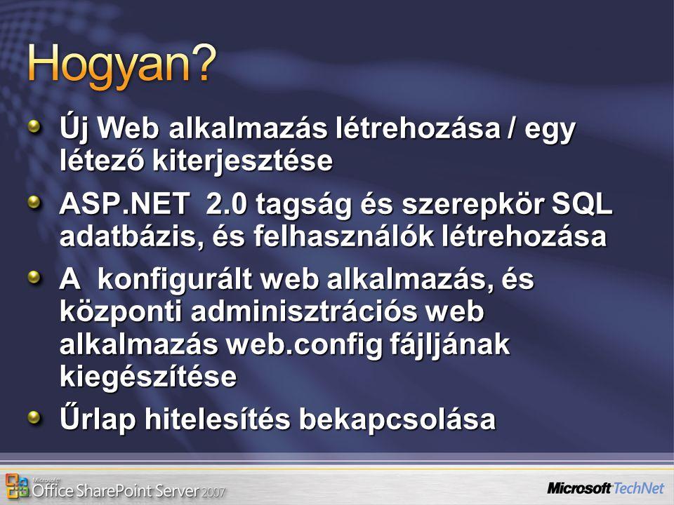 Új Web alkalmazás létrehozása / egy létező kiterjesztése ASP.NET 2.0 tagság és szerepkör SQL adatbázis, és felhasználók létrehozása A konfigurált web