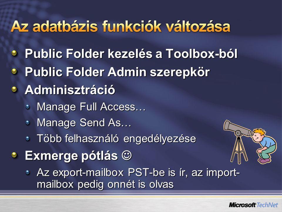 Public Folder kezelés a Toolbox-ból Public Folder Admin szerepkör Adminisztráció Manage Full Access… Manage Send As… Több felhasználó engedélyezése Ex
