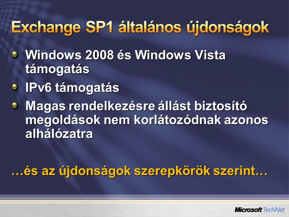 Windows 2008 és Windows Vista támogatás IPv6 támogatás Magas rendelkezésre állást biztosító megoldások nem korlátozódnak azonos alhálózatra …és az újd