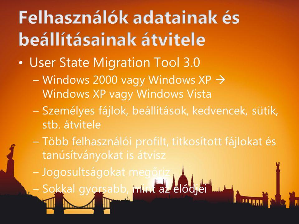 User State Migration Tool 3.0 –Windows 2000 vagy Windows XP  Windows XP vagy Windows Vista –Személyes fájlok, beállítások, kedvencek, sütik, stb. átv
