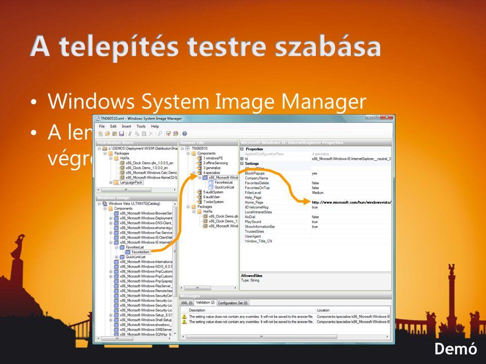 Windows System Image Manager A lemezkép kicsomagolása közben végrehajtandó lépések Demó