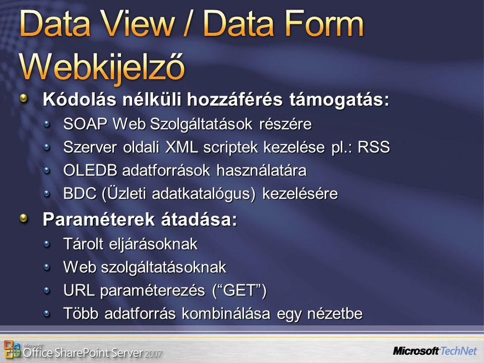 Kódolás nélküli hozzáférés támogatás: SOAP Web Szolgáltatások részére Szerver oldali XML scriptek kezelése pl.: RSS OLEDB adatforrások használatára BD
