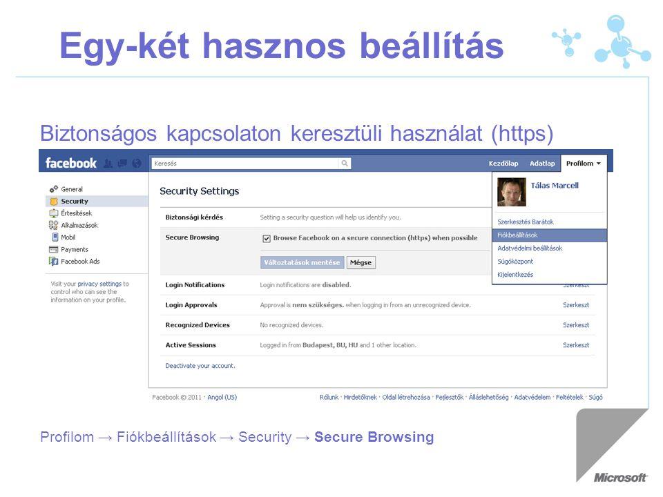 Egy-két hasznos beállítás Biztonságos kapcsolaton keresztüli használat (https) Profilom → Fiókbeállítások → Security → Secure Browsing