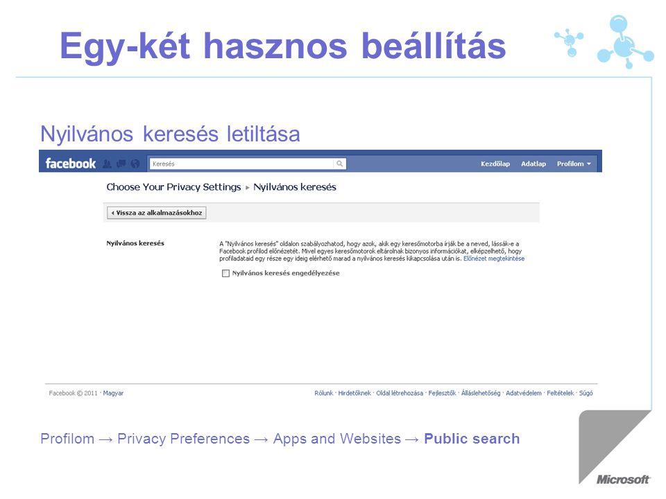 Egy-két hasznos beállítás Nyilvános keresés letiltása Profilom → Privacy Preferences → Apps and Websites → Public search