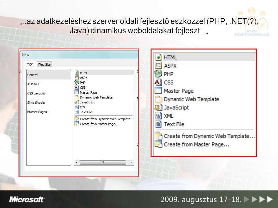 """""""..az adatkezeléshez szerver oldali fejlesztő eszközzel (PHP,.NET(?), Java) dinamikus weboldalakat fejleszt.. """""""