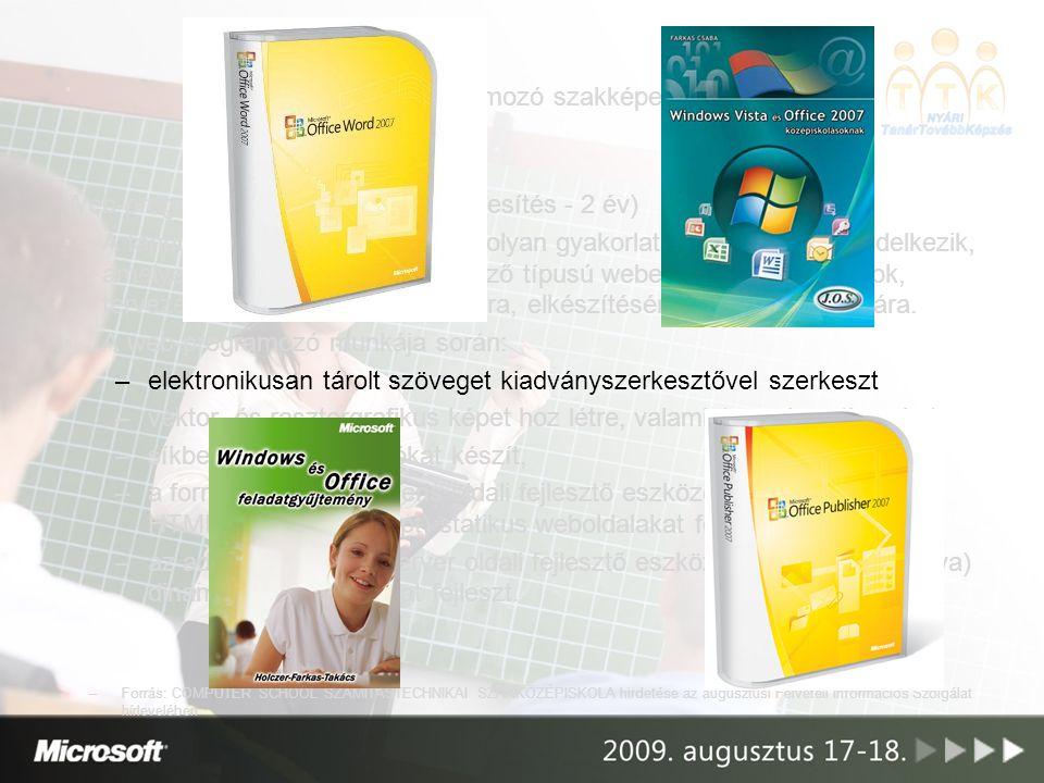 A web-programozó szakképesítés Web-programozó (felsőfokú szakképesítés - 2 év) A tanuló a képzés befejezésekor olyan gyakorlati készségekkel rendelkez