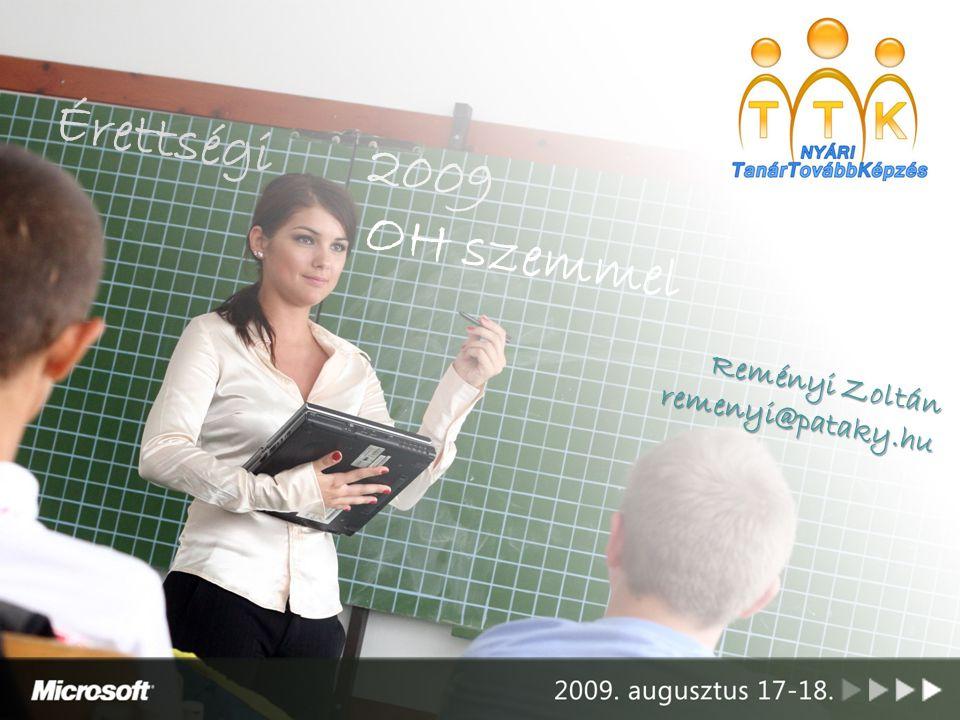 Érettségi Reményi Zoltán remenyi@pataky.hu OH szemmel 2009