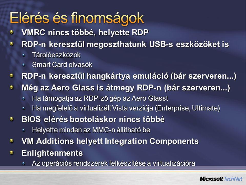 VMRC nincs többé, helyette RDP RDP-n keresztül megoszthatunk USB-s eszközöket is Tárolóeszközök Smart Card olvasók RDP-n keresztül hangkártya emuláció