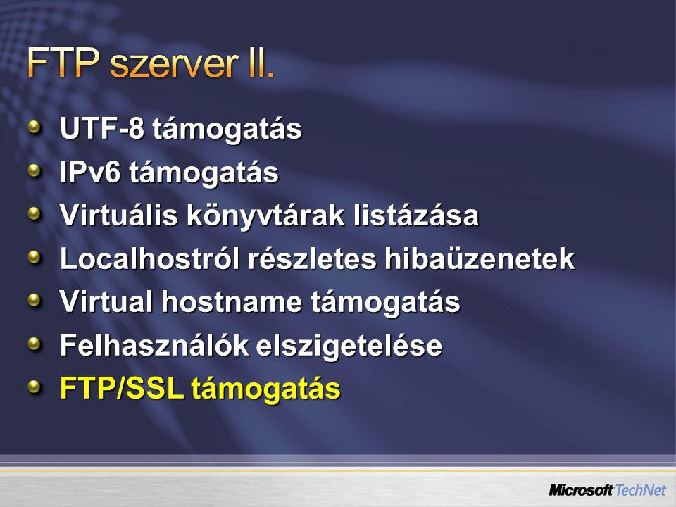 UTF-8 támogatás IPv6 támogatás Virtuális könyvtárak listázása Localhostról részletes hibaüzenetek Virtual hostname támogatás Felhasználók elszigetelése FTP/SSL támogatás