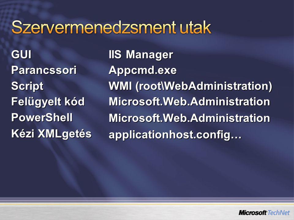 Egyedi website-ok vagy webalkalmazások konfigurációja nem adminként is HTTPS-en keresztüli konfiguráció (Remote Administration) Admin Vistához is - Remote Manager for IIS7 iis.net/downloads/?tabid=34&i=1456&g=6 Felhasználói adatbázis Windows SAM vagy AD IIS Saját felhasználók