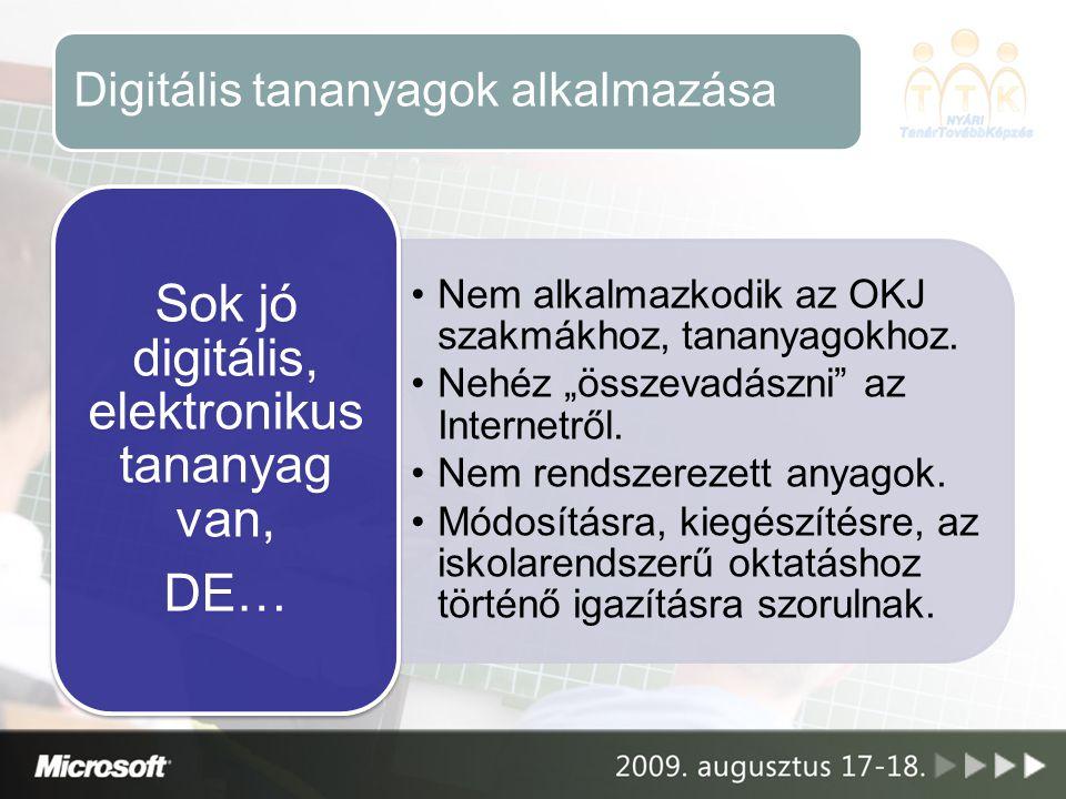 Digitális tananyagok alkalmazása Nem alkalmazkodik az OKJ szakmákhoz, tananyagokhoz.