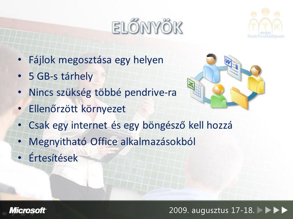 Fájlok megosztása egy helyen 5 GB-s tárhely Nincs szükség többé pendrive-ra Ellenőrzött környezet Csak egy internet és egy böngésző kell hozzá Megnyitható Office alkalmazásokból Értesítések