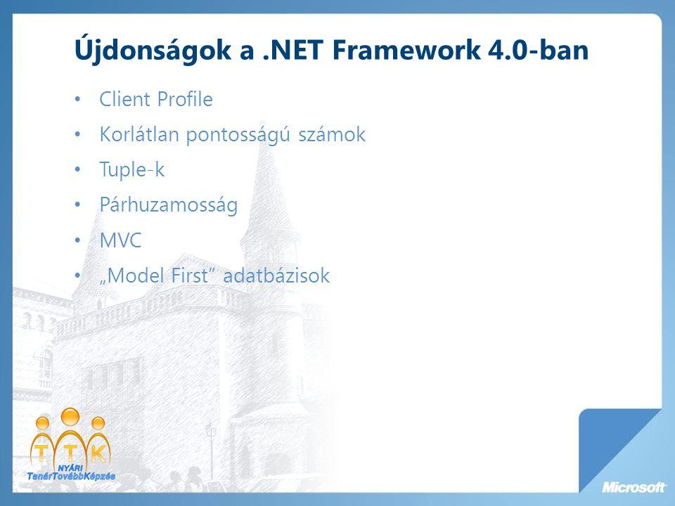 """Client Profile Korlátlan pontosságú számok Tuple-k Párhuzamosság MVC """"Model First adatbázisok"""
