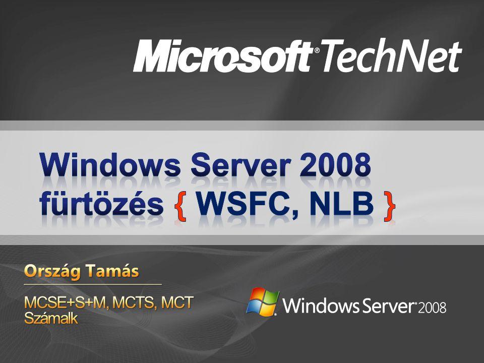 Fürtözés – kiesésmentes kiszolgálás Windows Server Failover Clustering Network Load Balancing