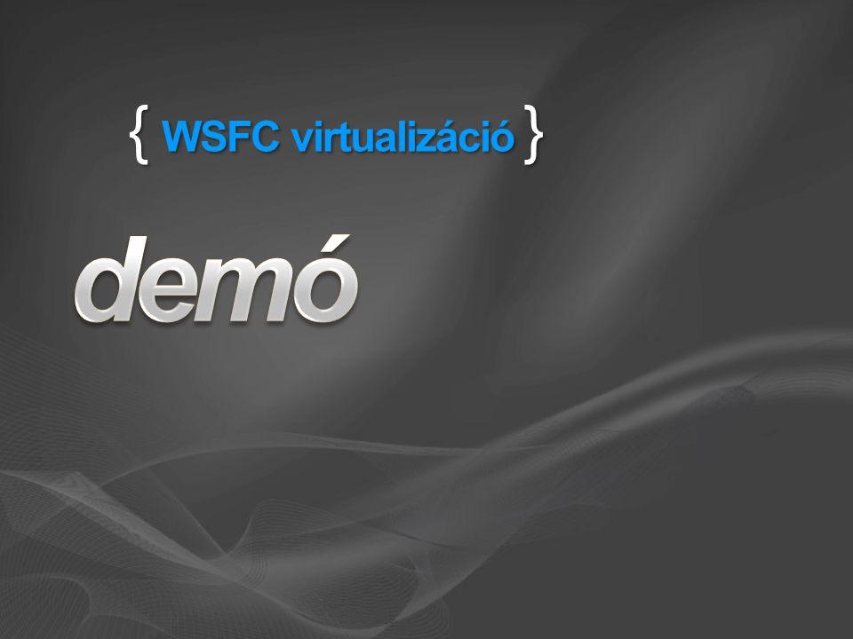 { WSFC virtualizáció }