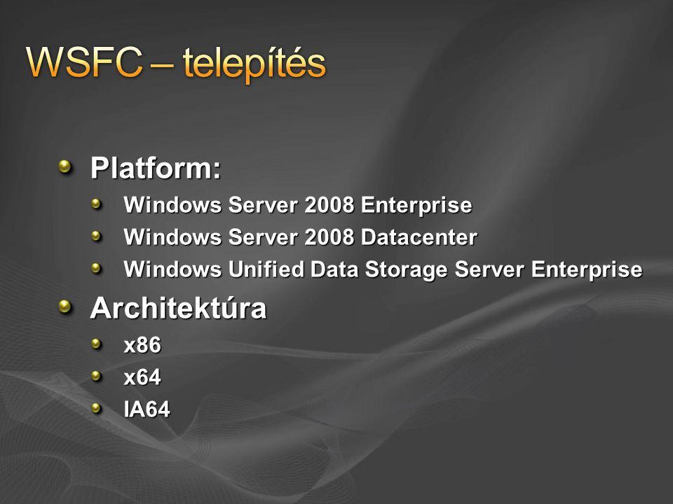 Tartomány-integráció Számítógép-fiók minden tagnak Nem kell cluster service account (LocalSystem) Lehetőleg szeparált, redundáns tartományvezérlés Erőforrások (mi is az a SPoF?) tagok (x86  max.