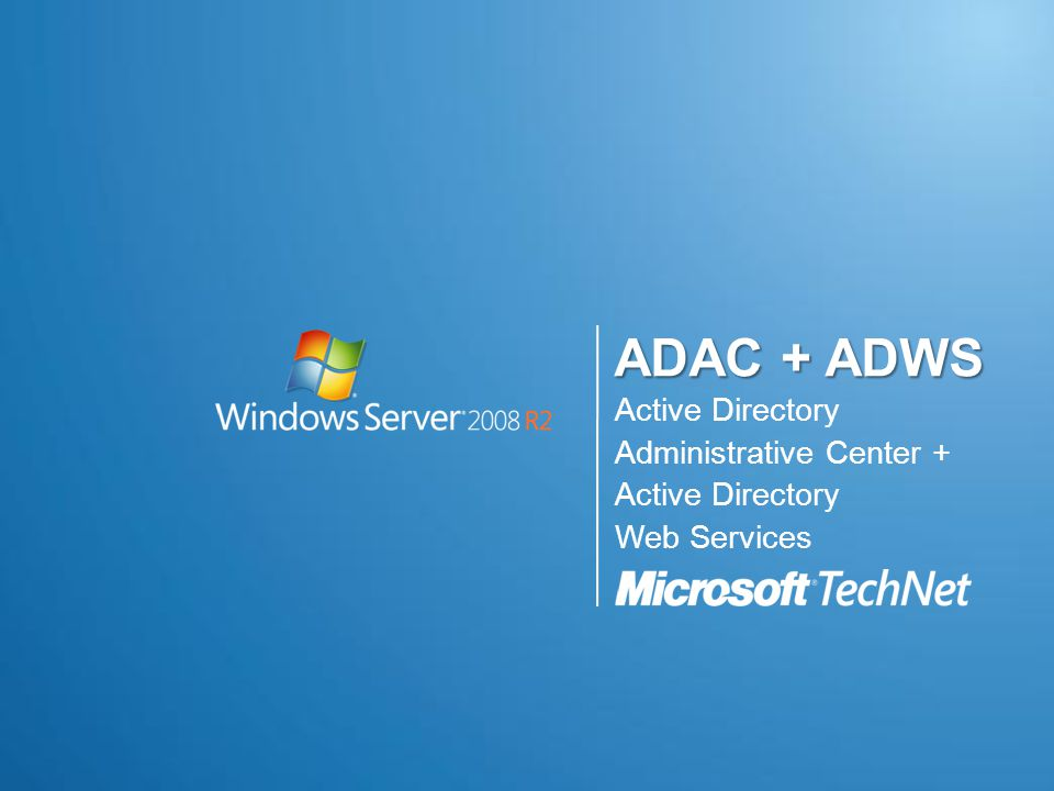 ADAC + ADWS Active Directory Administrative Center + Active Directory Web Services