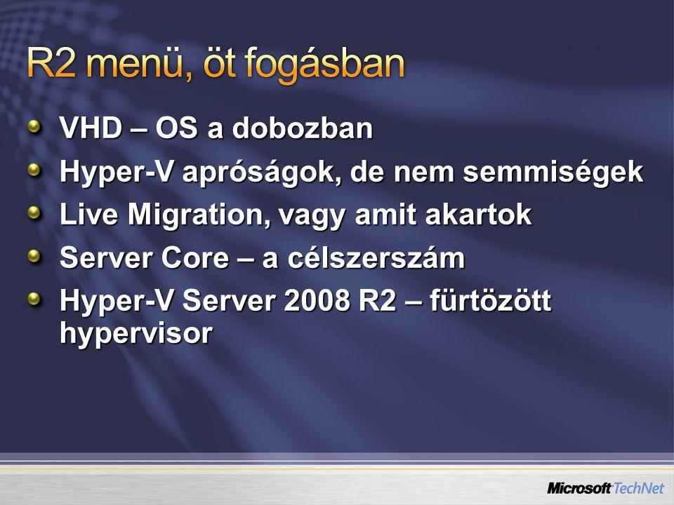 Még egyszerűbb konfiguráció Alaposabb logolás Új fürtözhető szolgáltatások DFS-Replication Remote Desktop Cluster Shared Volume Live Migration