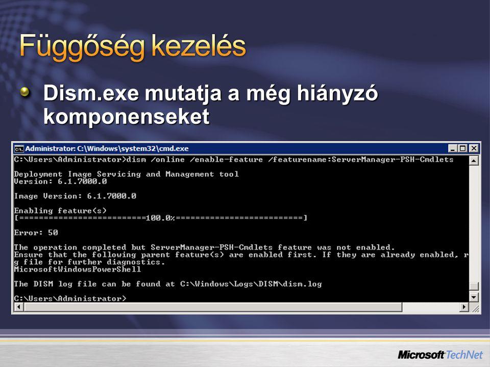 Dism.exe mutatja a még hiányzó komponenseket