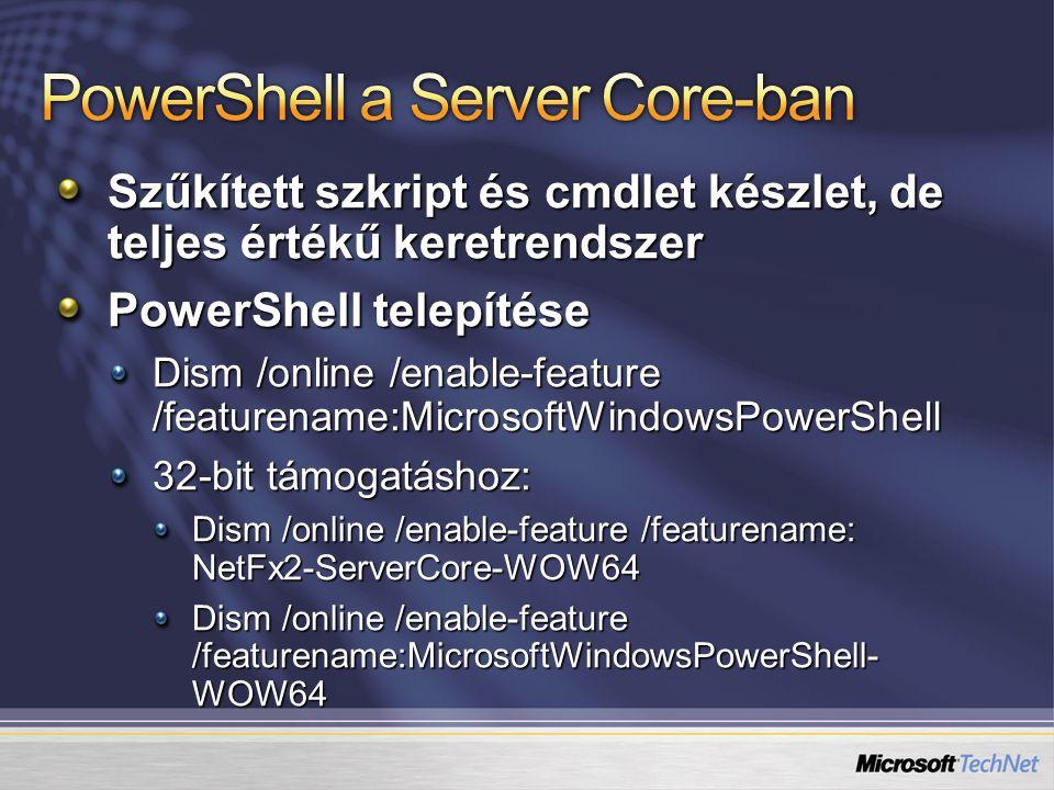 Szűkített szkript és cmdlet készlet, de teljes értékű keretrendszer PowerShell telepítése Dism /online /enable-feature /featurename:MicrosoftWindowsPo