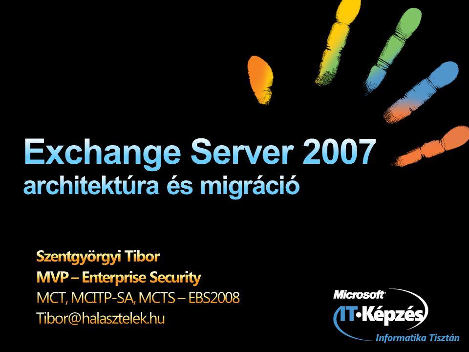 Telepítés előtti ellenőrzés: ExBPA – Exchange 2007 Readiness Check DC-k minimum Windows Server 2003 SP1 (angol) Exchange 2007 servert futtató tartományok Exchange objektumokat tároló tartományok