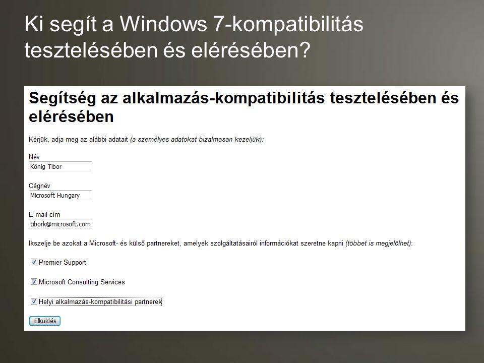 Ki segít a Windows 7-kompatibilitás tesztelésében és elérésében?