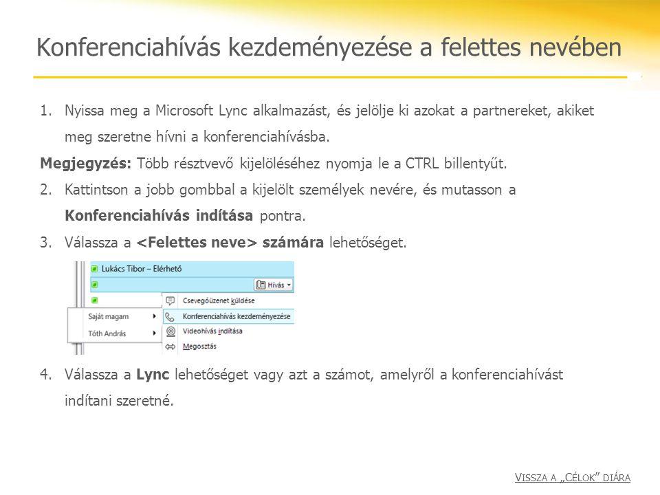 1.Nyissa meg a Microsoft Lync alkalmazást, és jelölje ki azokat a partnereket, akiket meg szeretne hívni a konferenciahívásba. Megjegyzés: Több résztv