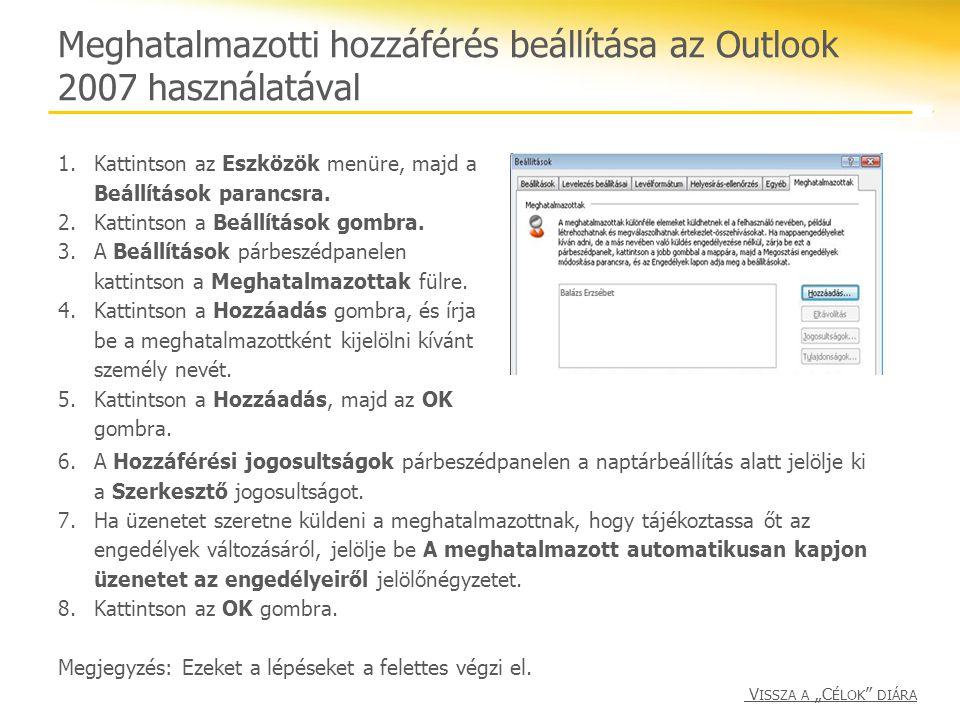 Meghatalmazotti hozzáférés beállítása az Outlook 2007 használatával 1.Kattintson az Eszközök menüre, majd a Beállítások parancsra. 2.Kattintson a Beál
