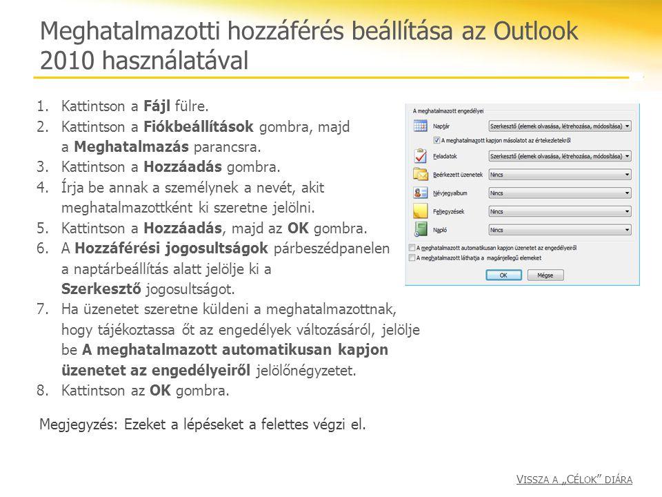 Meghatalmazotti hozzáférés beállítása az Outlook 2010 használatával 1.Kattintson a Fájl fülre. 2.Kattintson a Fiókbeállítások gombra, majd a Meghatalm