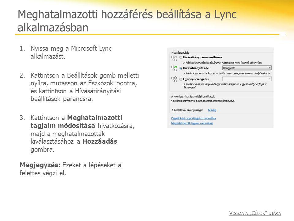 Meghatalmazotti hozzáférés beállítása a Lync alkalmazásban 1.Nyissa meg a Microsoft Lync alkalmazást. 2.Kattintson a Beállítások gomb melletti nyílra,