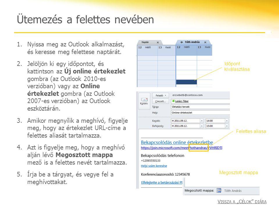 Ütemezés a felettes nevében 1.Nyissa meg az Outlook alkalmazást, és keresse meg felettese naptárát. 2.Jelöljön ki egy időpontot, és kattintson az Új o