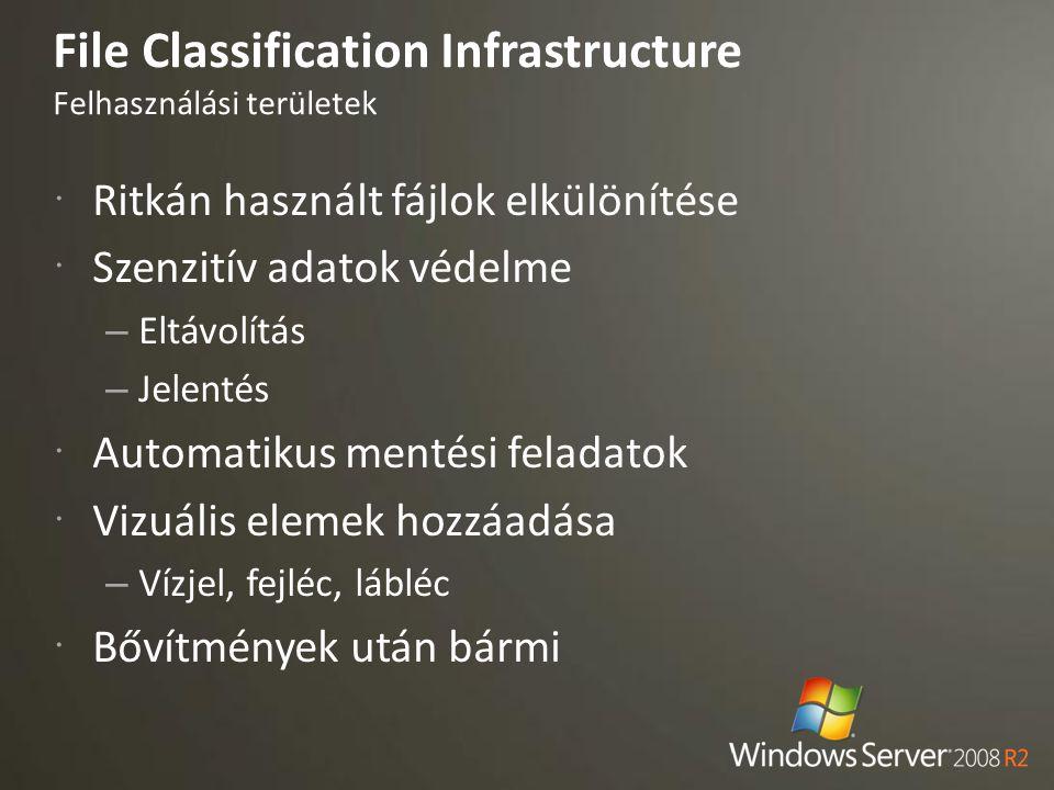 File Classification Infrastructure Felhasználási területek  Ritkán használt fájlok elkülönítése  Szenzitív adatok védelme – Eltávolítás – Jelentés 